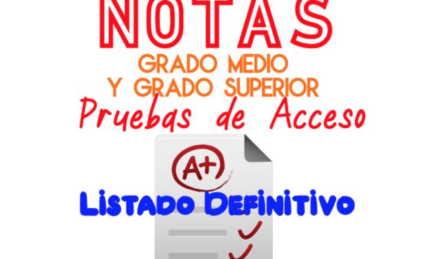 CALIFICACIONES  DEFINITIVAS DE LAS PRUEBAS DE ACCESO A GRADO MEDIO Y GRADO SUPERIOR